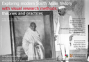 Exploring modern South Asian history with visual research methods: theories and practices logo